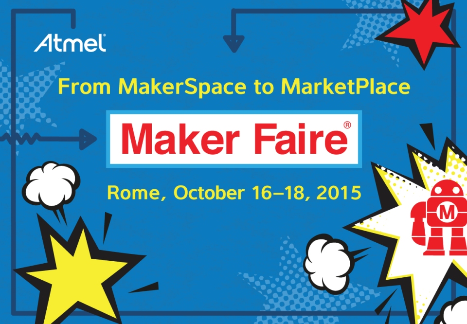 Atmel-MakerFaire_2015_ROME_Google+_1160x805_UPDATED-2